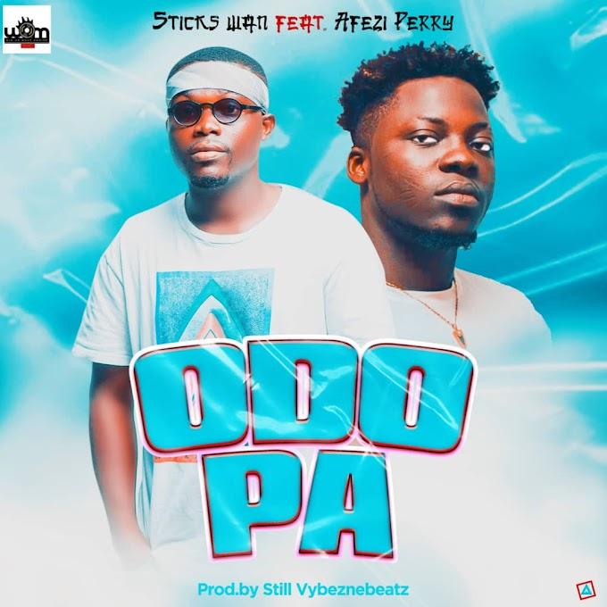 Sticks Wan - Odo Pa ft. Afezi Perry (Prod. By Still Vybez) Mtnmusicgh.com
