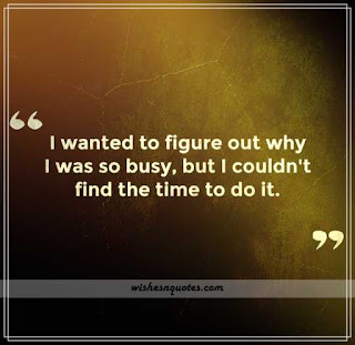 70+ Busy With Life Quotes HD Images Free Download