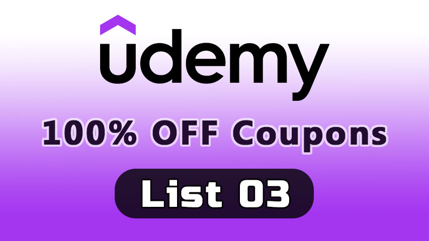 100% OFF Udemy Coupons List 03 - UdemyFreeCoup