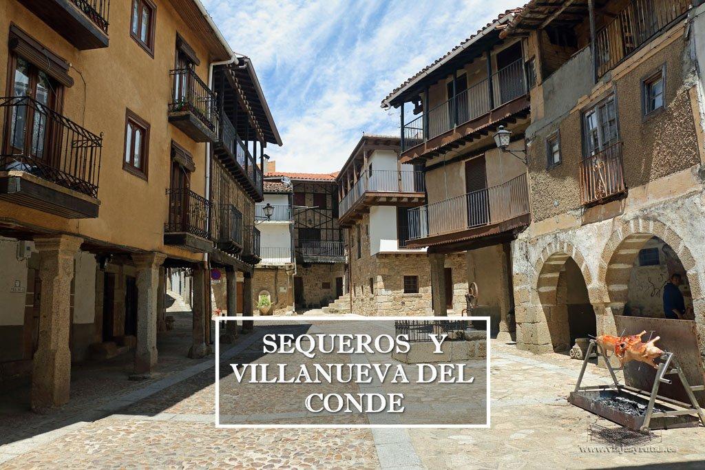 Qué ver en Sequeros y Villanueva del Conde