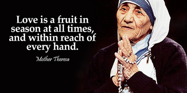 Mother Theresa's Quote: LOVE is a fruit in season at all times, and within reach of every hand - Quotes