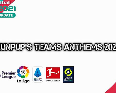 PES 2021 KUNPUP'S Teams Anthems V2.1 AIO