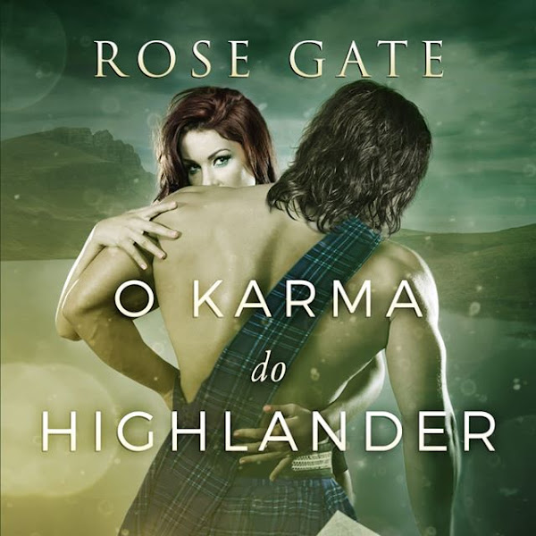 [LANÇAMENTO] O Karma do Highlander de Rose Gate