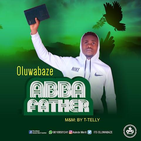 Music: Oluwabaze - Abba Father