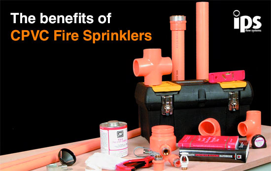 Benefits of CPVC Fire Sprinklers