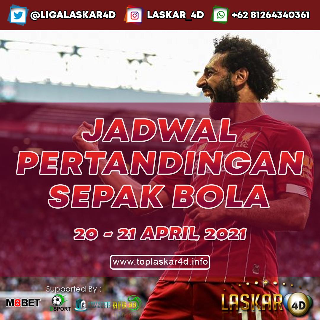 JADWAL BOLA JITU TANGGAL 20 - 21 APRIL 2021