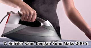 Setrika Kaos Dengan Suhu Maks 200°C merupakan tips mencuci kaos bahan cotton combed
