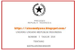 Undang - Undang (UU) No 1 [Tahun] 2018 (Tentang) KEPALANGMERAHAN