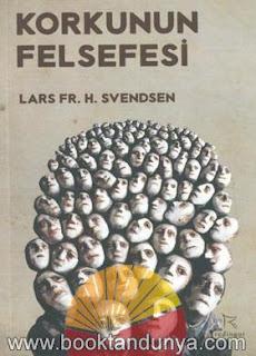 Lars Fr. H. Svendsen - Korkunun Felsefesi