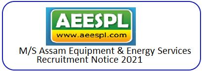 Assam Equipment & Energy Services Pvt Ltd. Recruitment 2021