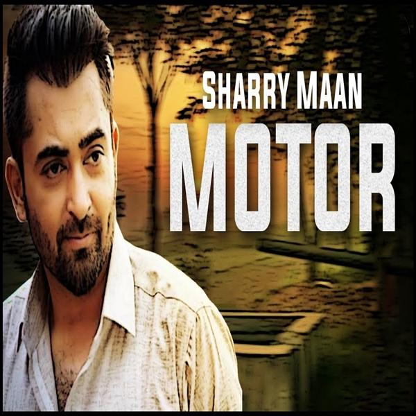 Moter    Sharry Maannew song
