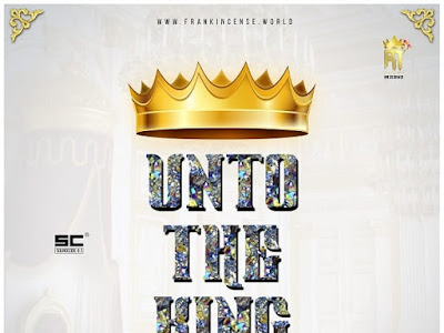 [Gospel] Frank Edwards _ Unto the King (prod. By Frank Edwards) || naijamp3.com.ng