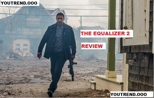 THE EQUALIZER 2 : Review: Denzel Washington Plays Judge, No Fury