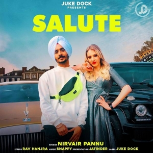 Salute Lyrics - Nirvair Pannu