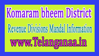 Komaram bheem District Revenue Divisions Mandals Information