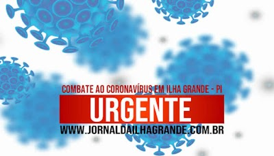 ATENÇÃO: Ilha Grande vai receber 140 mil para combater o Coronavírus