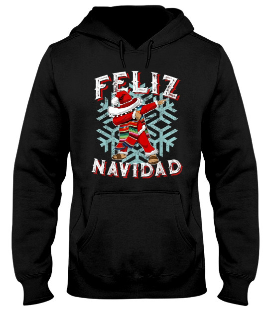 Feliz Navidad T-Shirt Dabbing Christmas Sombrero Hoodie Sweatshirt Sweater. GET IT HERE