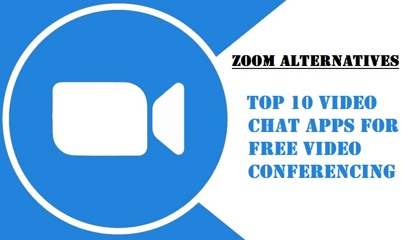 Zoom Alternatives - Free Video Chat Apps