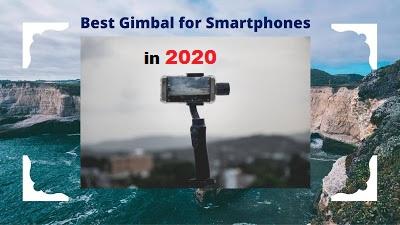 Best Gimbals for Smartphones in 2020