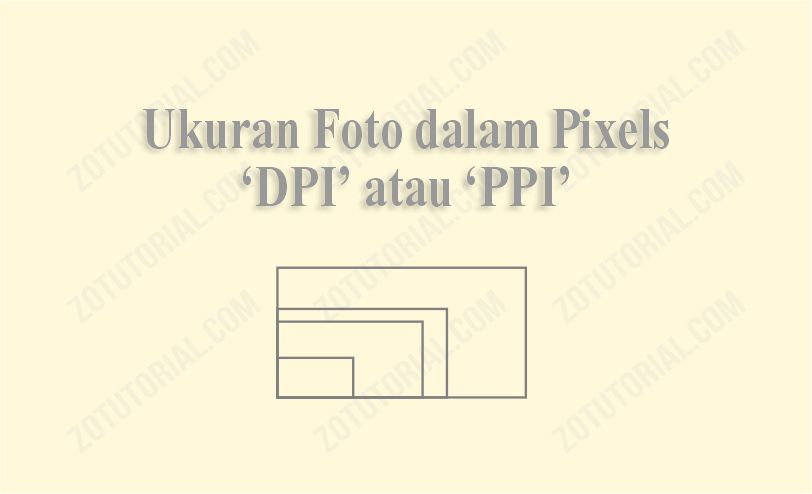 Tabel Ukuran Foto dalam Pixels - zotutorial.com