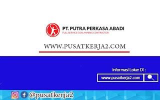 Lowongan Kerja SMA SMK D3 PT Putra Perkasa Abadi November 2020