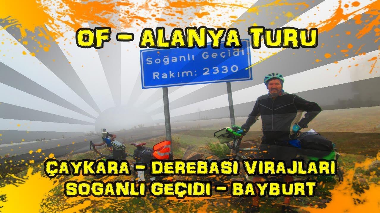 2019/09/05 Of - Alanya Bisiklet Turu - Çaykara ~ Derebaşı Virajlari ~ Soğanlı Geçidi ~ Bayburt