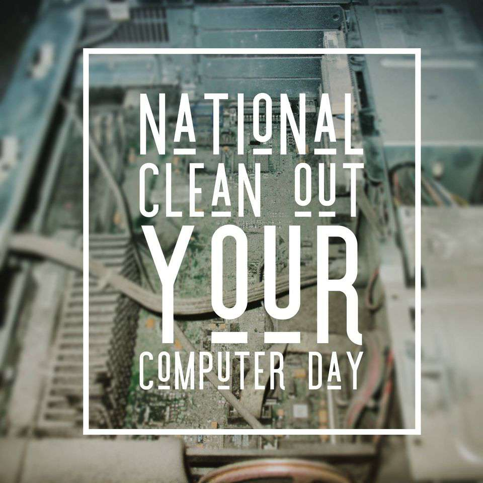 National Clean Out Your Computer Day Wishes For Facebook