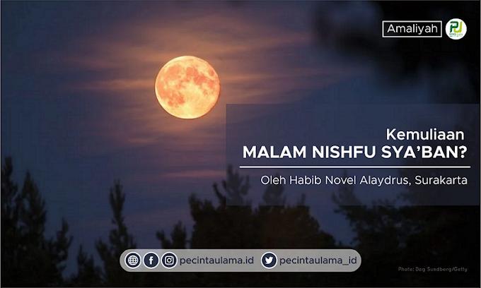 Habib Novel Alaydrus - Kemuliaan Malam Nishfu Sya'ban