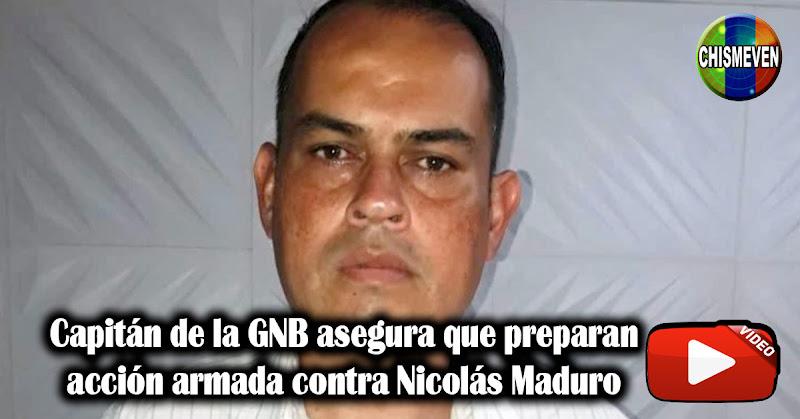 Capitán de la GNB asegura que preparan acción armada contra Nicolás Maduro