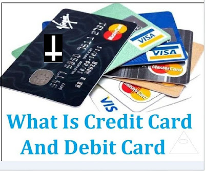 Debit Card Or Credit Card Kya Hota Hain Full Details In Hindi