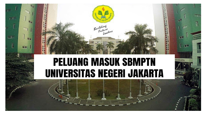 Peluang Masuk SBMPTN UNJ 2021/2022 (Universitas Negeri Jakarta)