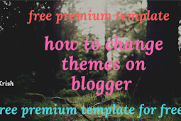 How to change theme in blogger part 5