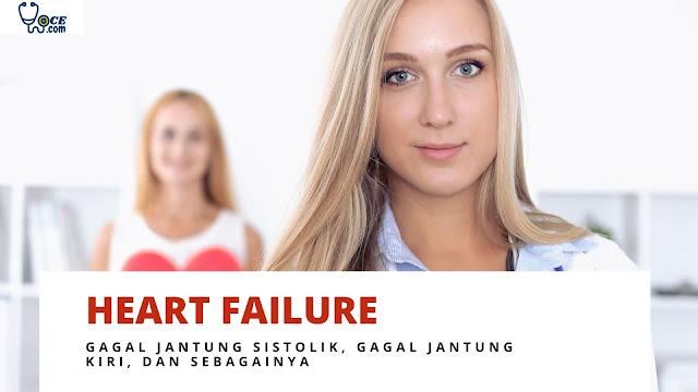 Memahami Heart Failure atau Gagal Jantung - Gagal Jantung Sistolik, Gagal Jantung Kiri, dan Sebagainya