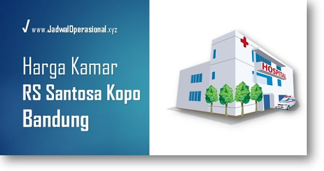 Tarif Kamar RS Santosa Kopo Bandung