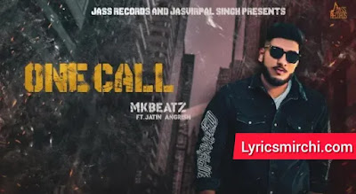 One Call वन कॉल Song Lyrics | Mkbeatz | Latest Punjabi Song 2020