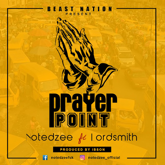 MUSIC: PRAYER POINT - NOTEDZEE FT LORDSMITH