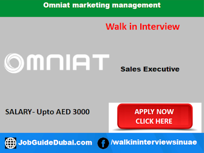 Walk in interview in Dubai for outdoor sales executive at Omniat marketing management