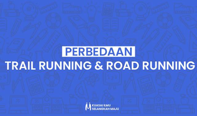 Perbedaan Trail Running dan Road Running