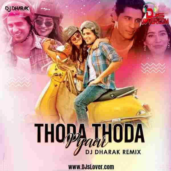 Thoda Thoda Pyaar Hua Remix DJ Dharak mp3 download