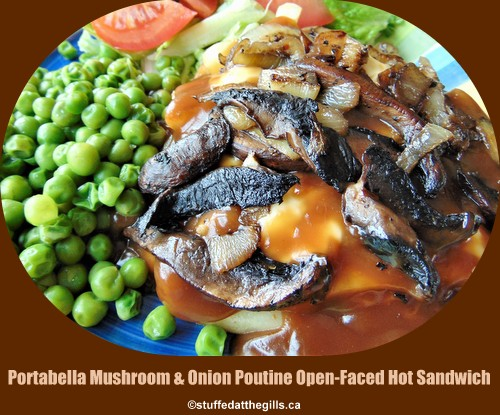 Portabella Mushroom & Onion Poutine Open-Faced Hot Sandwich