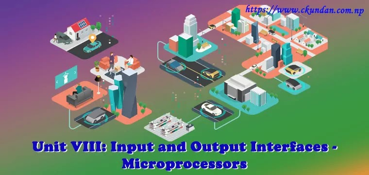 Input and Output Interfaces - Microprocessors