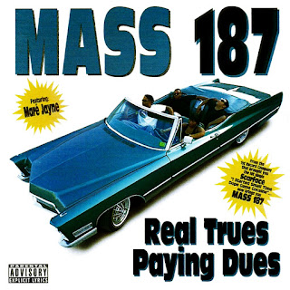 Mass 187 - Real Trues Paying Dues (1995)