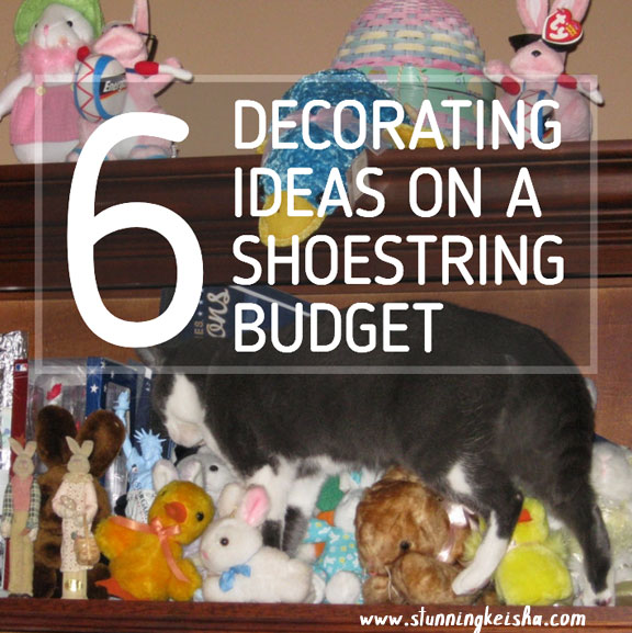 6 Decorating Ideas on a Shoestring Budget