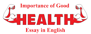 Importance of good health essay