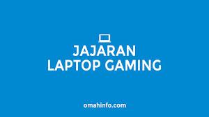 Rekomendasi Laptop Gaming Untuk Libas  semua game