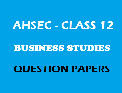 AHSEC Class 12 Question Paper: Business Studies' 2016 - Dynamic