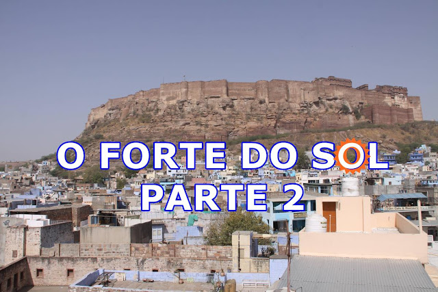 Mehrangarh Fort, o Forte do Sol