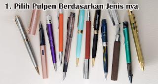Pilih Pulpen Berdasarkan Jenis nya merupakan tips memilih pulpen untuk berbagai keperluan