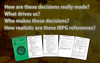 How are these decisions really made? What drives us? Who makes these decisions? How realistic are these IRPG references?