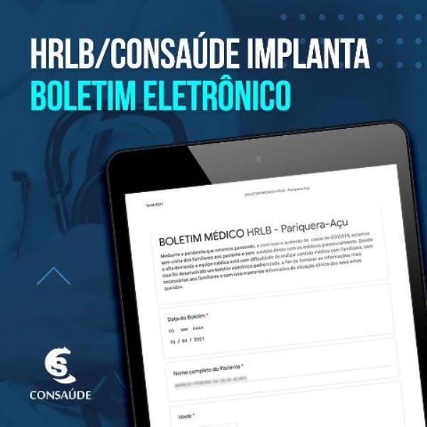 HRLB/CONSAÚDE implanta Boletim Eletrônico e agiliza troca de informações médicas com familiares de pacientes